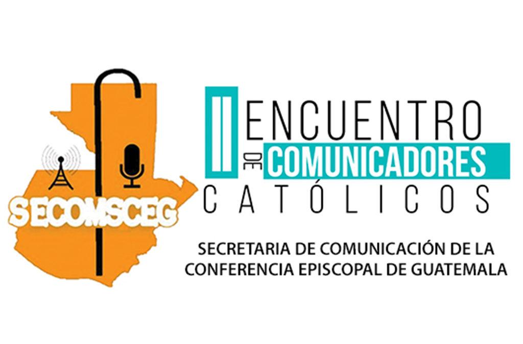 II ENCUENTRO NACIONAL DE COMUNICADORES CATÓLICOS 2018