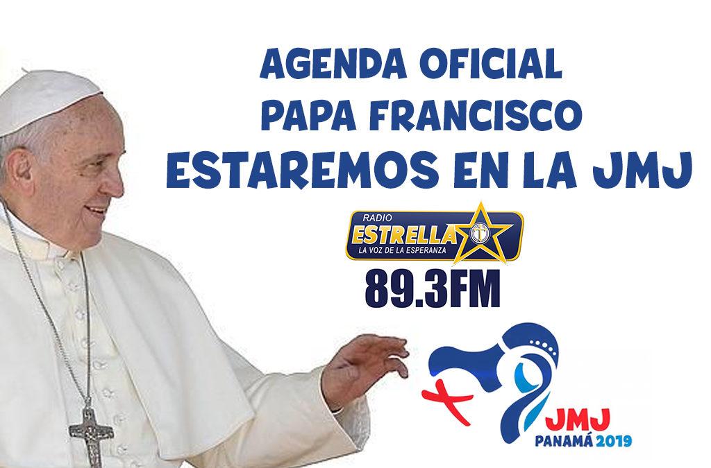 AGENDA OFICIAL DEL PAPA FRANCISCO PARA LA JMJ 2019 Y QUE RADIO ESTRELLA ESTARÁ PRESENTE