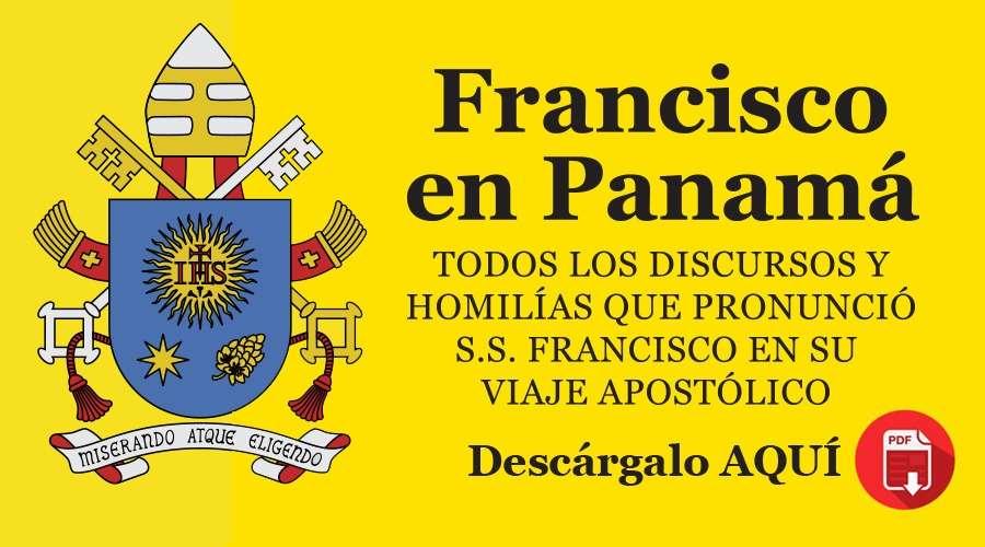 """E-Book: """"Francisco en Panamá"""", descarga en PDF los mensajes del Papa en la JMJ y más"""