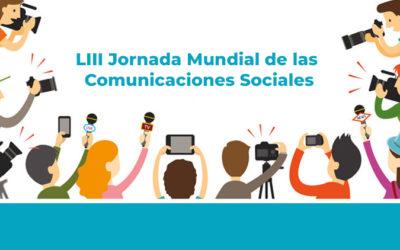 Mensaje del Santo Padre Francisco para la LIII Jornada Mundial de las Comunicaciones Sociales